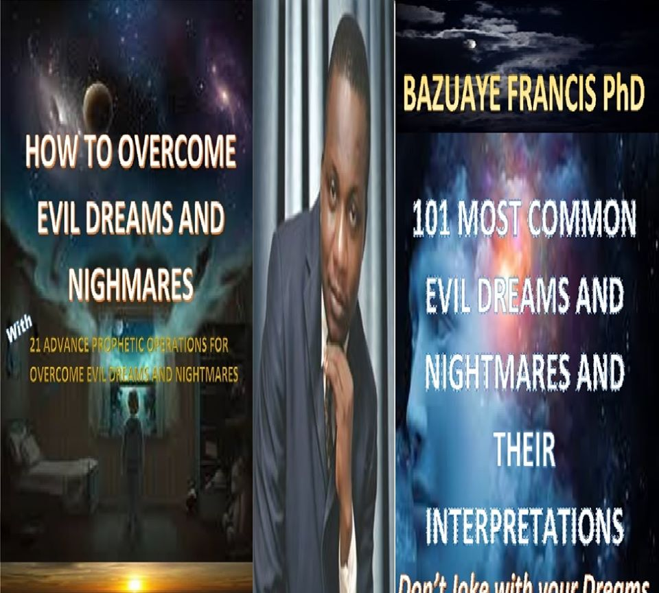 HOW TO OVERCOME BAD DREAMS AND NIGHTMARES with 21 SIMPLE PROPHETIC SOLUTIONS and 101 MOST COMMON BAD DREAMS AND NIGHTMARES with their INTERPRETATIONS NOW ON SALES